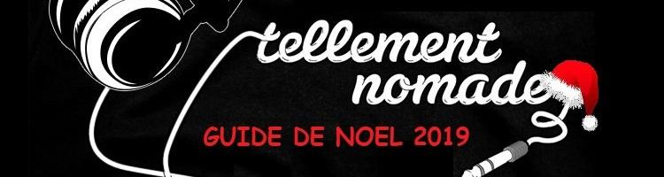 Tout beau, tout chaud, le guide de Noël 2019 de Tellement Nomade est sorti. Après 3 ans d'absence, il revient égayer votre fin d'année. Profitez-en !